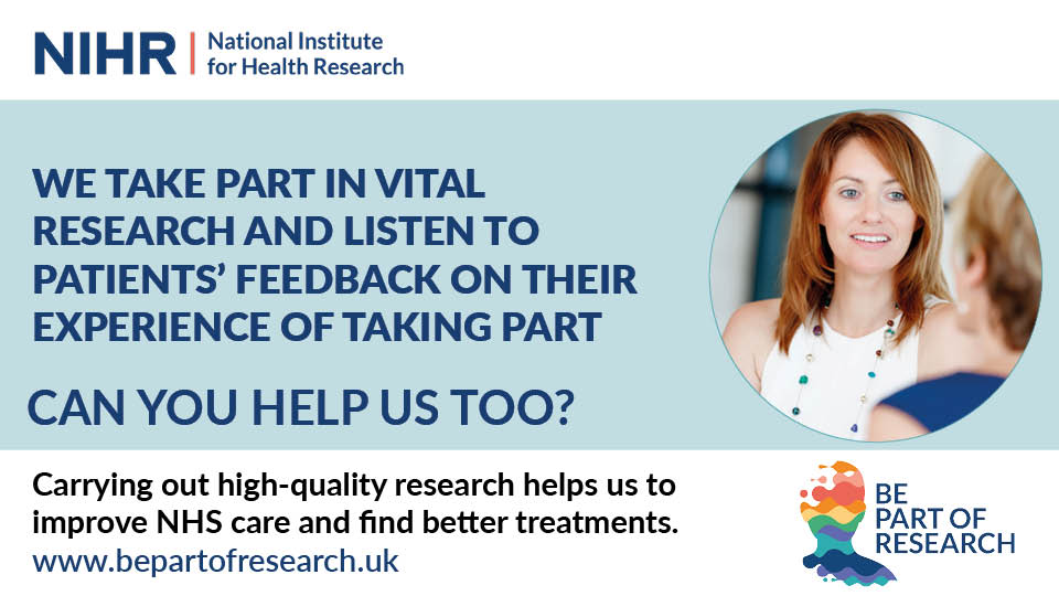 banner reading we take part in vital research and listen to patietns's feedback on their experience of taking part, can you help us too?